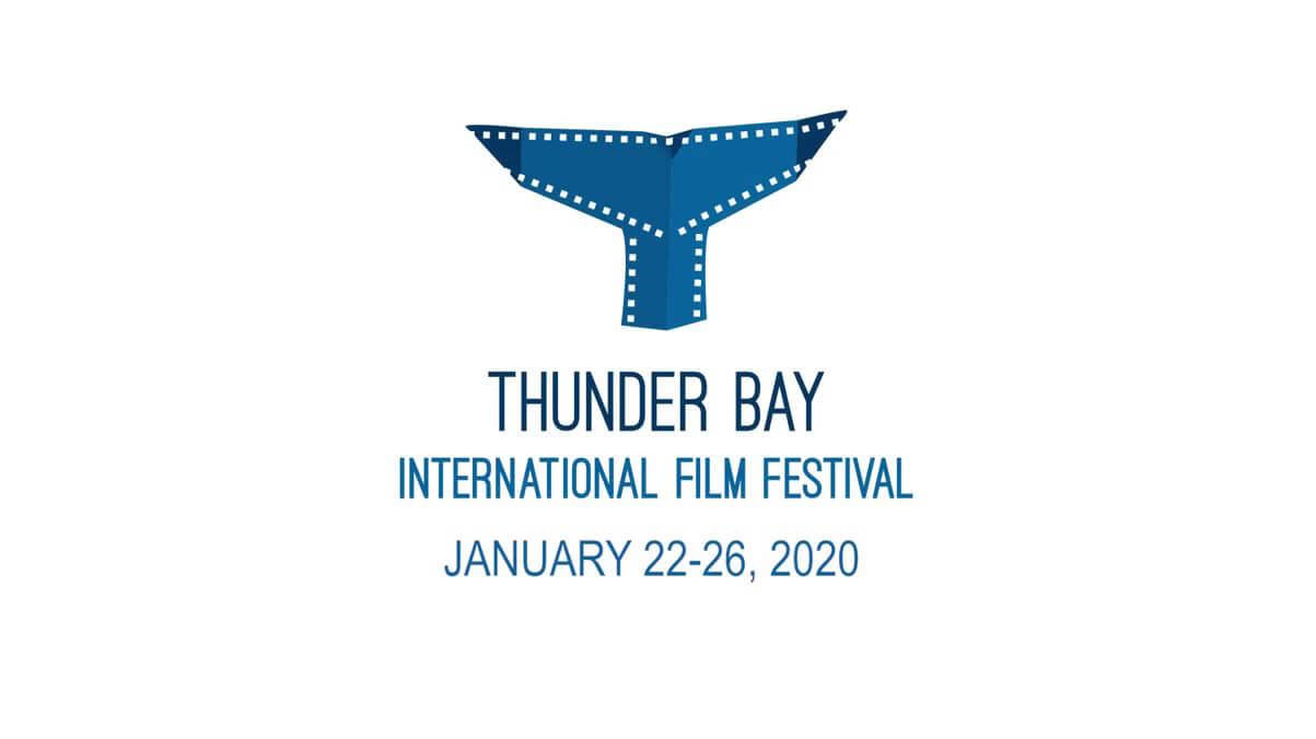 Thunder Bay International Film Festival January 22-26, 2020